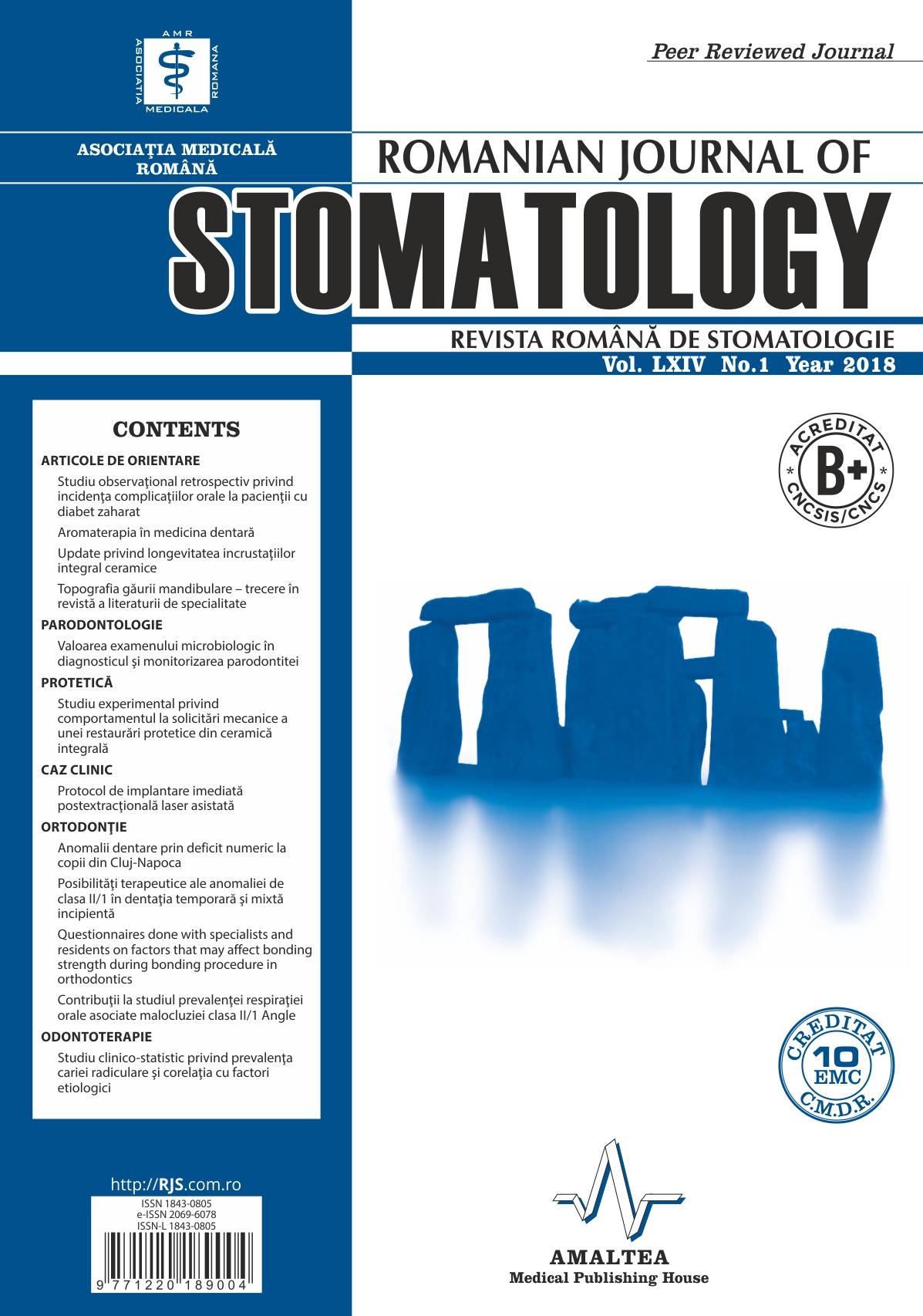 Revista Romana de STOMATOLOGIE - Romanian Journal of Stomatology, Vol. LXIV, Nr. 1, An 2018